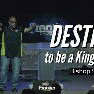 I'm Destined to be a King for God