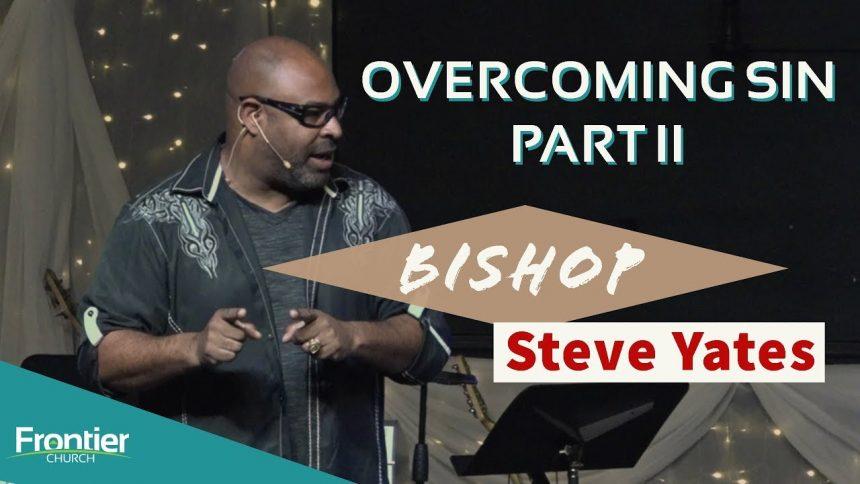 Overcoming Sin – Part II