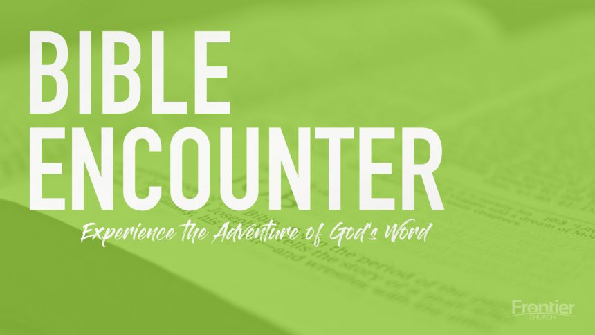 Bible Encounter with Bishop Steve Yates – March 25, 2020