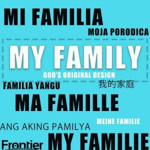 My Family – God's Original Design – Pursuing Purpose and Impacting the World as a Family