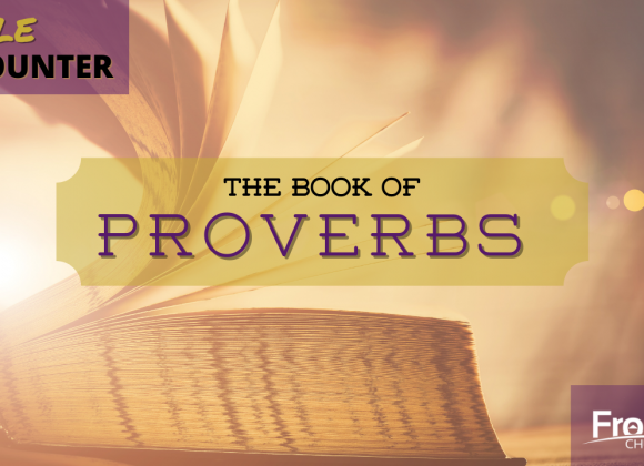 The Book of Proverbs – Hold onto Wisdom, Hold onto God