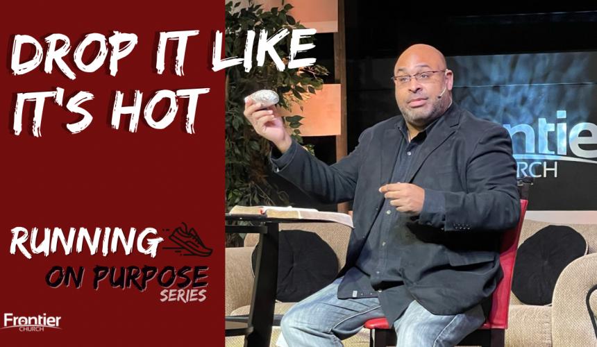 Drop it Like it's Hot – Running on Purpose
