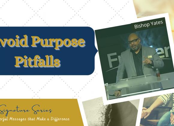 Avoid Purpose Pitfalls – The Signature Series