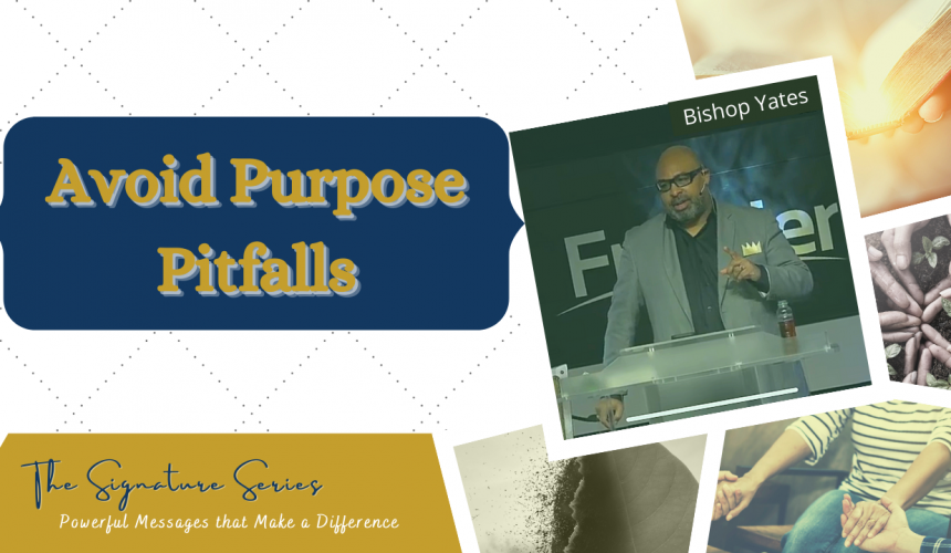Avoid Purpose Pitfalls – The Signature Series