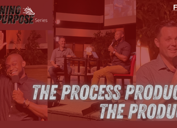 The Process Produces the Product