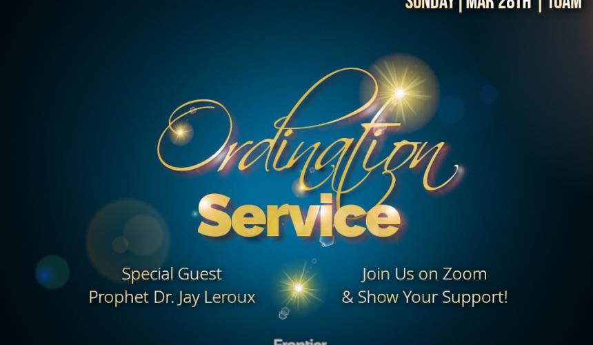 Ordination Service – 3/28/2021