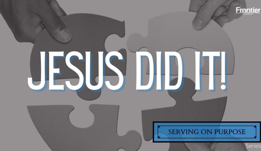 Jesus Did It!