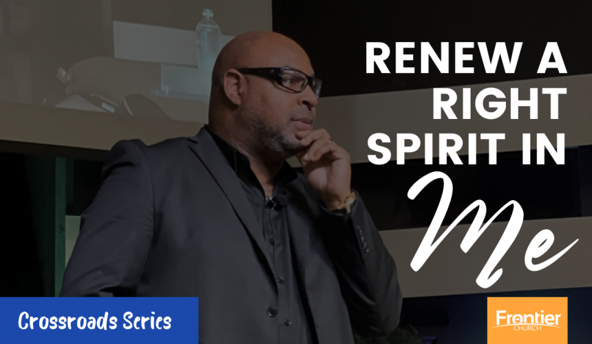 Renew a Right Spirit in Me